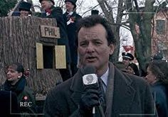 groundhog's day- the Bill Murray film will have to be playing on the TV for sure!