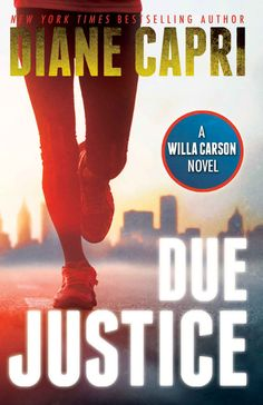 Due Justice: Judge Willa Carson Mystery Novel (The Hunt For Justice Series Book 1) - Kindle edition by Diane Capri. Mystery, Thriller & Suspense Kindle eBooks @ Amazon.com.