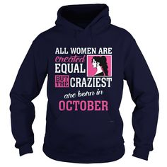 All Women Are Created Equal But The Craziest Are Born In October T-Shirt #gift #ideas #Popular #Everything #Videos #Shop #Animals #pets #Architecture #Art #Cars #motorcycles #Celebrities #DIY #crafts #Design #Education #Entertainment #Food #drink #Gardening #Geek #Hair #beauty #Health #fitness #History #Holidays #events #Home decor #Humor #Illustrations #posters #Kids #parenting #Men #Outdoors #Photography #Products #Quotes #Science #nature #Sports #Tattoos #Technology #Travel #Weddings…