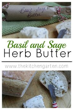 Basil and Sage Compound Butter. A simple and easy DIY gift and a great way to use up extra herbs!