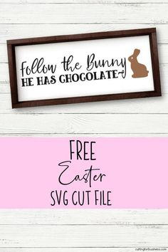 Easter wood signs, Easter svg files, Bunny svg, Easter svg, Easter signs, Easter crafts - Free 'Follow the Easter Bunny, He has chocolate' SVG cut file for Silhouette Portrait or Cameo and Cricut Expl - #Easterwood #signs Easter Projects, Easter Crafts, Easter Decor, Easter Ideas, Craft Projects, Easter Quotes, Easter Sayings, Vinyl Crafts, Wood Crafts