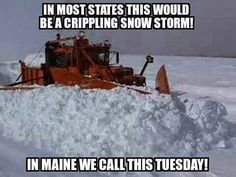 Maine weather where Maine people know how to drive and work in all sorts of weather!