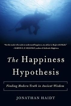 The Happiness Hypothesis: Finding Modern Truth in Ancient Wisdom by psychology professor Jonathan Haidt Psychology Student, Psychology Books, Positive Psychology, Psychology Courses, This Is A Book, The Book, Reading Lists, Book Lists, Science Of Happiness