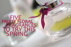 Perfumes for Women - Best Fruity Floral Fragrances For Spring Summer
