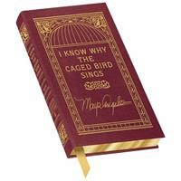 Maya Angelou: I KNOW WHY THE CAGED BIRD SINGS, A Signed Edition