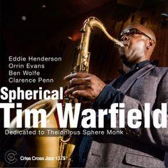 Tim Warfield Spherical Dedicated To Thelonious Sphere Monk