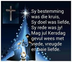 Sy Bestemming was die Kruis. Best Christmas Wishes, Christmas Blessings, Christmas Words, Christmas Messages, Merry Christmas And Happy New Year, Christmas Greetings, Christmas Time, Chrismas Wishes, Christmas Decor