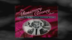 Rosemary Clooney - There Will Never Be Another You