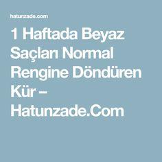 1 Haftada Beyaz Saçları Normal Rengine Döndüren Kür – Hatunzade.Com