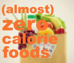 This is a handy list of (Almost) Zero Calorie, those foods that burn more calories to digest. I'm going to use this for my next grocery shopping trip! #weightloss #lowcal