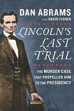 Lincoln's Last Trial: The Murder Case That Propelled Him ... https://www.amazon.com/dp/B077MFG3B9/ref=cm_sw_r_pi_awdb_t1_x_UhciBbH9BRKZF