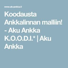 Koodausta Ankkalinnan malliin! - Aku Ankka K.O.O.D.I.* | Aku Ankka Coding, Teaching, School, Maths, Ipad, Education, Programming, Onderwijs, Learning