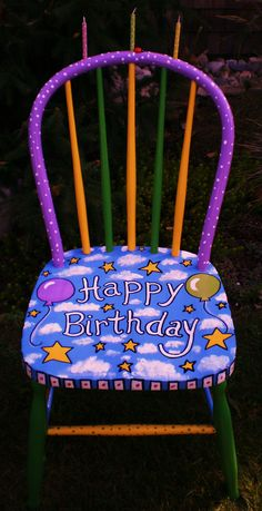 Happy Birthday Chair=so cute Painted Kids Chairs, Whimsical Painted Furniture, Painted Stools, Hand Painted Furniture, Funky Furniture, Colorful Furniture, Unique Furniture, Birthday Chair, Happy Birthday
