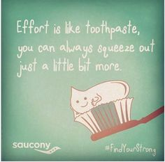 Effort is like toothpaste, you can always squeeze out just a little bit more.    #Dentaltown #Brainfood #HowardFarran