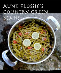 Aunt Flossie's Country Green Beans at FreshBitesDaily.com