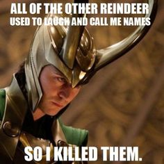 They never let poor Loki join in any reindeer games...