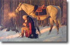 """""""One of the most inspiring portrayals of American history is that of George Washington on his knees in the snow at Valley Forge. That moving image personifies and testifies to our Founders' dependence upon Divine Providence during the darkest hours of our Revolutionary struggle."""" ~ Ronald Reagan"""