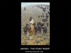 "Western Art by Jim Rey, ""The Point Rider"""