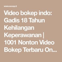 Video bokep indo: Gadis 18 Tahun Kehilangan Keperawanan | 1001 Nonton Video Bokep Terbaru Online 18+ | Bokep indah JAV