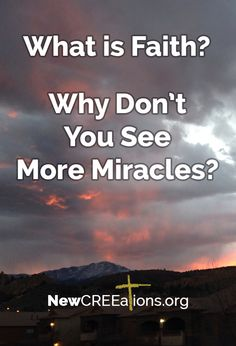 Faith is often misunderstood as some intangible mystical force when in reality faith is visible, active and produces miraculous results in our world today.