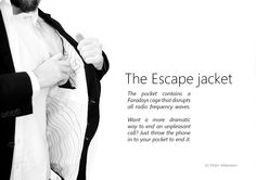 The Escape Jacket terminates phone connectivity instantly.... Victor Johansson