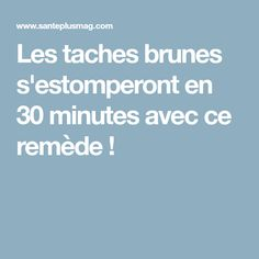 Les taches brunes s'estomperont en 30 minutes avec ce remède ! Anti Cellulite, Skin Care, Wellness, Bio, Zig Zag, Routine, African, Candy, Tattoo