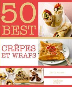 Crêpes et wraps - Emilie Perrin - Hachette Cuisine