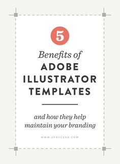 5 Benefits of Adobe Illustrator Templates | Spruce Rd. #designresource #graphicdesign #design #freelance