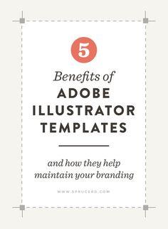 5 Benefits of Adobe Illustrator Templates || Spruce Rd.