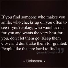 if you find someone who makes you smile and they make you smile :) Great Quotes, Quotes To Live By, Me Quotes, Funny Quotes, Inspirational Quotes, Taken For Granted Quotes, Motivational People, Motivational Speakers, Friend Quotes