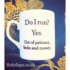 Large Bone China Do I Run Yes Out of Patience F Cks and Money Mug ($17) ❤ liked on Polyvore featuring home, kitchen & dining, drinkware, drink & barware, home & living, mugs, silver, personalized mugs, quote mugs and personalize mugs