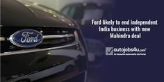 Ford Likely To End Independent India Business With New Mahindra