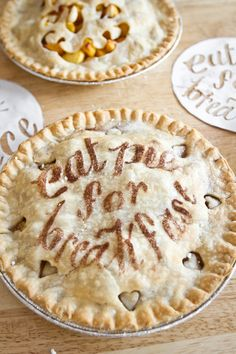 Write on pies--cut letters out of paper to use as a stencil and sprinkle ground cinnamon on top.