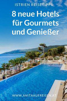 8 neue Hotels in Istrien – für den genussvollen Urlaub an der Adria. Jetzt Tipps für die Reise nach Kroatien am Blog holen. #istrien #hotels #adria #design #pool #adria #reisen #tipps #urlaub #kroatien