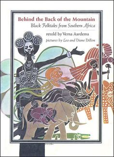 Behind the Back of the Mountain: Black Folktales from Southern Africa, retold by Verna Aardema