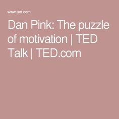 Dan Pink: The puzzle of motivation   TED Talk   TED.com