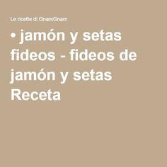 • jamón y setas fideos - fideos de jamón y setas Receta