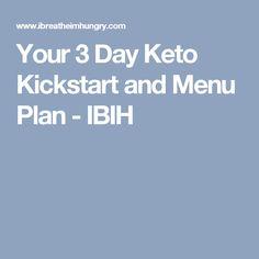 Your 3 Day Keto Kickstart and Menu Plan - IBIH