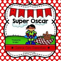 Super Oscar - Treasures Grade 1.  Common Core connections for comprehension, phonics, fluency, grammar, and writing.  Easy prep!