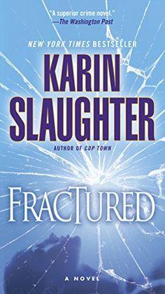 Fractured: A Novel (Will Trent series) by Karin Slaughter https://www.amazon.ca/dp/B0011UJMMK/ref=cm_sw_r_pi_dp_x_VV8Dyb5PVFB3K