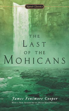 THE LAST OF THE MOHICANS by James Fenimore Cooper  Richard Hutson -- one of the world's great adventure stories, dramatizes how the birth of American culture was intertwined with that of Native Americans.