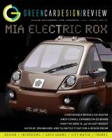Green Car Design / Review  First ever green car design review January - March 2012. Headlines : Mia Electric ROX Exclusive Avant Premiere, Geneva Design Preview, Chris Bangle on his new BOOK, Tesla Roadster Retires, Porsche 911 S First Drive, and much more!