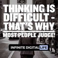 This will make all the difference: Thinking Is Difficult - That's why most people judge! Take time to think! (quote by C. J. Jung Switzerland) Double tap if you agree! Please comment!