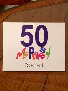The perfect #MsPrissy table reserved card for my immediate family.