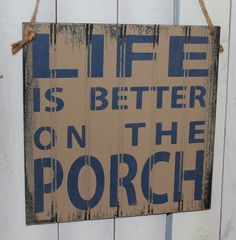 LIFE is Better on the PORCH Sign/Outdoor by TheGingerbreadShoppe