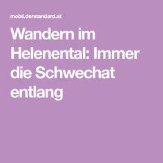Wandern im Helenental: Immer die Schwechat entlang Post Bus, Weather, Hiking, Vacation, Nature