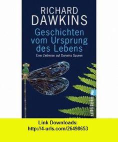Geschichten vom Ursprung des Lebens (9783548373010) Richard Dawkins , ISBN-10: 3548373011  , ISBN-13: 978-3548373010 ,  , tutorials , pdf , ebook , torrent , downloads , rapidshare , filesonic , hotfile , megaupload , fileserve