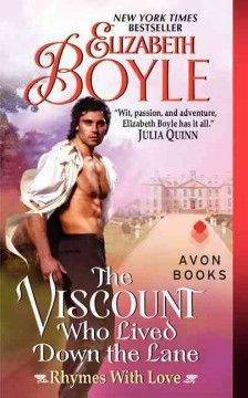 The viscount who lived down the lane by Elizabeth Boyle.  Click the cover image to check out or request the romance kindle.