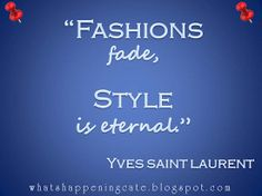 #quotes #YvesSaintLauren Punto 3 Il Proprio #Stile. Come crearlo e personalizzarlo. Le 3 conquiste.  Step 3: The own #Style. How to create and customize it. The 3 #achievements.  #WhatsHappeningCate