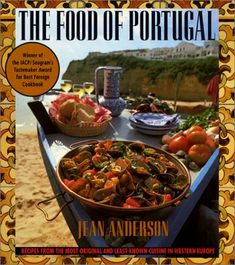 Food of Portugal by Jean Anderson - The author's profound respect for Portuguese culture comes through on every page of this book.  Her recipes for soups and breads can provide hours of delight and nourishment.  Winning recipes include baked cheese wafers, tomato and onion soup, pumpkin soup with garlic and onions, and braised duck and rice.